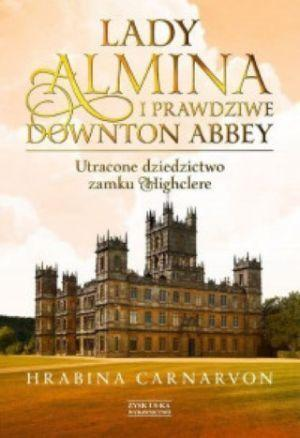 Lady Almina I Prawdziwe Downtown Abbey