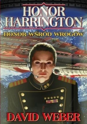 Honor Harrington 6 Honor Wśród Wrogów [2015]