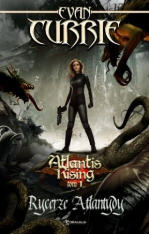 Atlantis Rising Tom 1: Rycerze Atlantydy