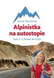 Alpinistka Na Autostopie Tom 2 Z Polski Do Chin