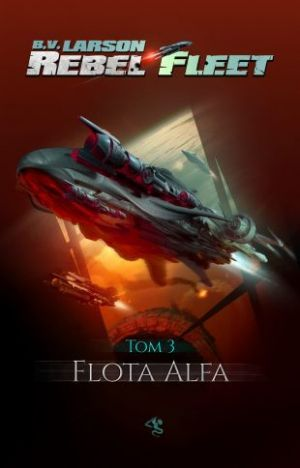 Rebel Fleet Tom 3 Flota Alfa [2019]