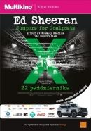 """Ed Sheeran: Jumpers for Goalposts"" W Multikinie!"
