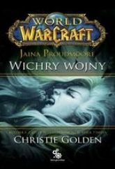 World Of Warcraft 01: Jaina Proudmoore: Wichry Wojny