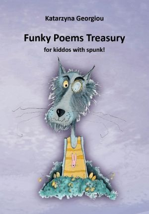 Funky Poems Treasury For Kiddos With Spunk! (2014)