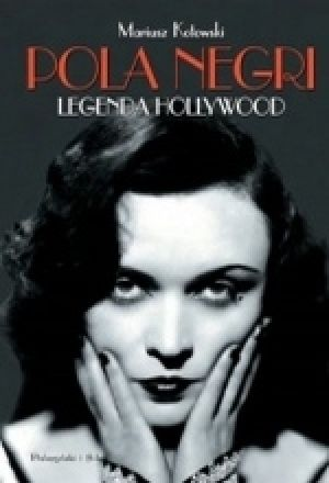 Pola Negri Legenda Hollywood