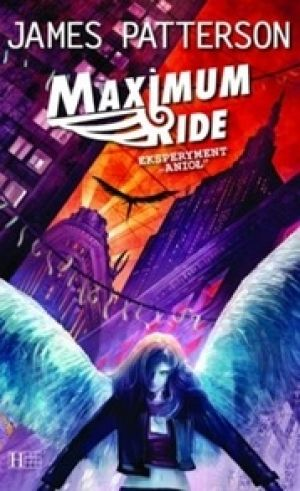 "Maximum Ride Tom 1 Eksperyment ""Anioł"""