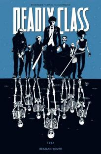 Deadly Class Tom 1 1987. Reagan Youth