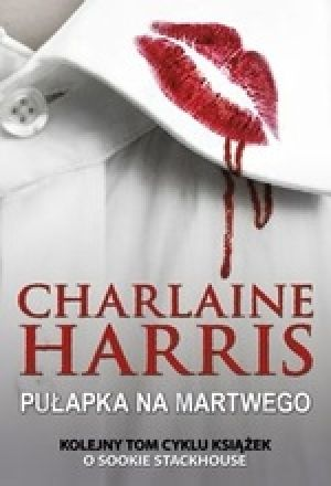 Sookie Stackhouse Tom 12 Pułapka Na Martwego