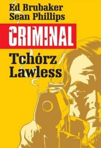 Criminal Tom 1 Tchórz; Lawless
