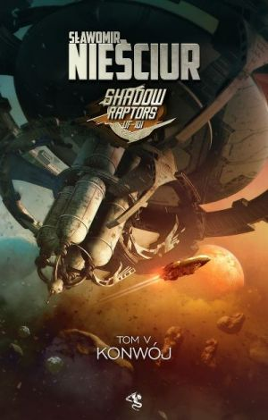 Shadow Raptors Tom 5 Konwój (2021)