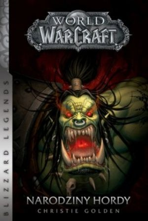 World Of Warcraft Narodziny Hordy
