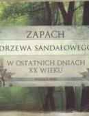 Zapach Drzewa Sandałowego W Ostatnich Dniach XX Wieku