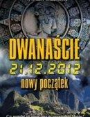 Dwanaście: 21.12.2012. Nowy Początek