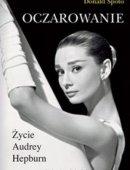 Oczarowanie. Życie Audrey Hepburn