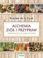 Alchemia Ziół I Przypraw. Uzdrawiaj Tym, Co Masz W Kuchni (2018)