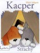 Kacper. Strachy