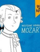 Ucho Do Klasyki: Wolfgang Amadeusz Mozart