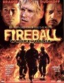 Fireball W Morzu Ognia