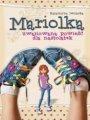 Mariolka. Zwariowana Powieść Dla Nastolatek (2013)