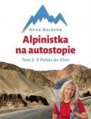 Alpinistka Na Autostopie Tom 2 Z Polski Do Chin