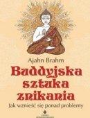 Buddyjska Sztuka Znikania Jak Wznieść Się Ponad Problemy