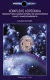 Kompleks Kopernika Kosmiczny Sens Naszego Istnienia We Wszechświecie Planet I Prawdopodobieństw