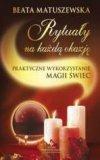 Rytuały Na Każdą Okazję Praktyczne Wykorzystanie Magii Świec