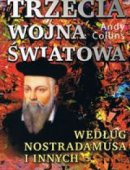 Trzecia Wojna Światowa Według Nostradamusa I Innych