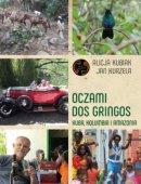 Oczami Dos Gringos Kuba, Kolumbia i Amazonia