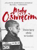 Mały Oświęcim Dziecięcy Obóz W Łodzi [2020]