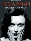 Pola Negri Legenda Hollywood