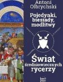 Pojedynki, Biesiady, Modlitwy. Świat Średniowiecznych Rycerzy (E-Book)