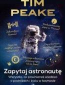 Zapytaj Astronautę Wszystko, Co Powinieneś Wiedzieć O Podróżach I Życiu W Kosmosie