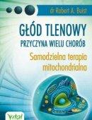 Głód Tlenowy Przyczyna Wielu Chorób Samodzielna Terapia Mitochondrialna