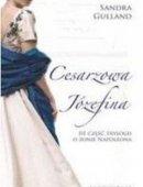 Trylogia O Żonie Napoleona Tom 3 Cesarzowa Józefina