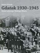 Gdańsk 1930-1945. Koniec Pewnego Wolnego Miasta
