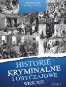 Historie Kryminalne I Obyczajowe Wiek XIX Część 2
