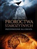 Proroctwa Starożytnych Przepowiednie Dla Świata