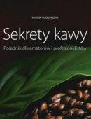 Sekrety Kawy. Poradnik Dla Amatorów I Profesjonalistów