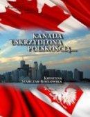 Kanada Uskrzydlona Polskością